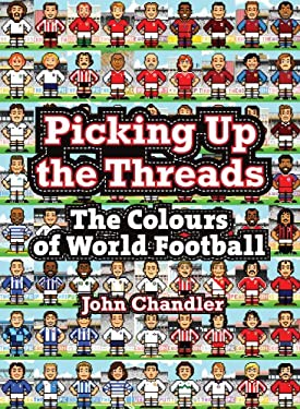 Picking Up the Threads: The Colours of World Football 9781908051363