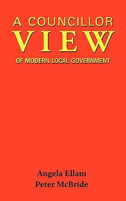 A Councillor View of Modern Local Government 9781908105240