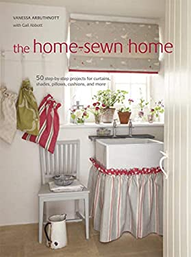 Home Sewn Home: 50 Projects for Curtains, Shades, Pillows, Cushions, and More 9781908170811