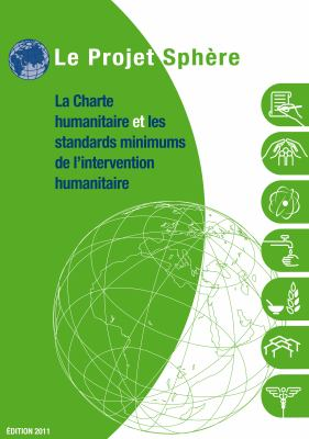 Le Projet Shere: La Charte Humanitaire Et Les Standards Miimumms de I'intervention Humanitaire Edition 2011 9781908176011