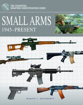 Small Arms 1945-Present 9781908273178