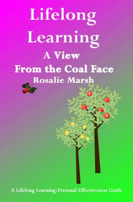 Lifelong Learning: A View from the Coal Face 9781908302045