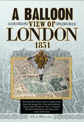 Balloon View of London, 1851 9781908402530