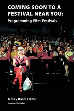 Coming Soon to a Festival Near You: Programming Film Festivals 9781908437020