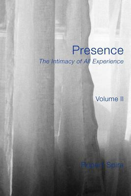Presence: The Intimacy of All Experience - Volume 2 9781908664044