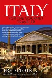 Italy for the Gourmet Traveler: Covering all of Italy 23032032