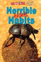 Horrible Animal Habits (It's a Fact: Real Life Reads) 22938559