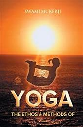 The Ethos and Methods of Yoga 20706564