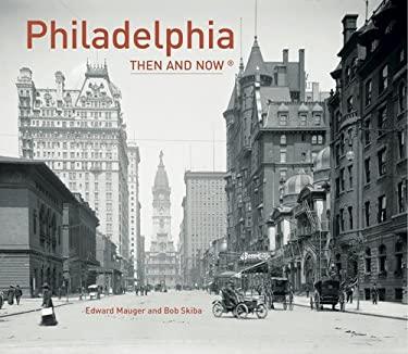 Philadelphia: Then and Now