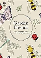 Garden Friends: Plants, Animals and Wildlife that are Good for Your Garden (National Trust Home & Garden) 23377736