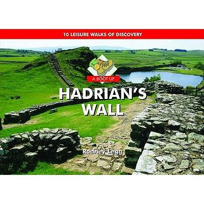 A Boot Up Hadrian's Wall 9781906887032
