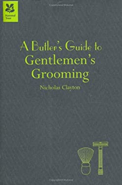 A Butler's Guide to Gentlemen's Grooming 9781905400850