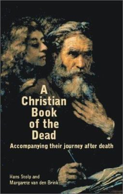 A Christian Book of the Dead: Accompanying Their Journey After Death 9781903458310