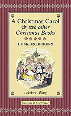A Christmas Carol: & Two Other Christmas Books 9781904633693