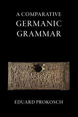 A Comparative Germanic Grammar 9781904799429