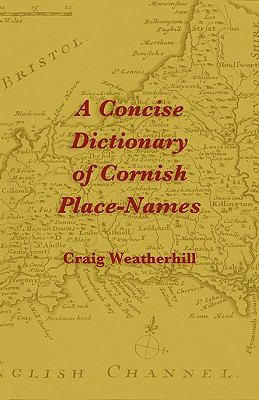 A Concise Dictionary of Cornish Place-Names 9781904808220