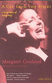 A Cry from the Heart: A Biography of Edith Piaf 7740841