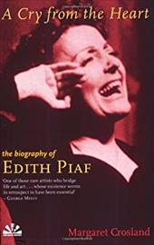 A Cry from the Heart: The Life of Edith Piaf 7758772