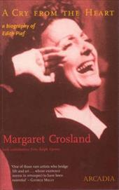 A Cry from the Heart: The Biography of Edith Piaf 7758795
