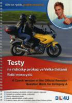 A Czech Version of the Official Revision Question Bank for Category A: Testy Na RIdicSku PruKaz Ve Velke Britanii - RIdicI Motocyklu 9781907735134