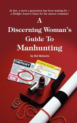 A Discerning Woman's Guide to Manhunting 9781907294334