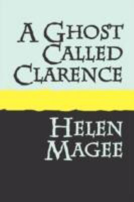 A Ghost Called Clarence Large Print 9781905665662