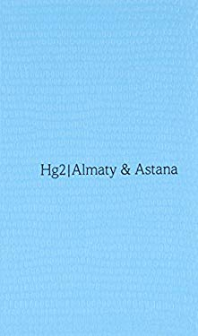 A Hedonist's Guide To... Almaty & Astana 9781905428687