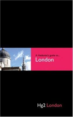 A Hedonist's Guide to London 9781905428038