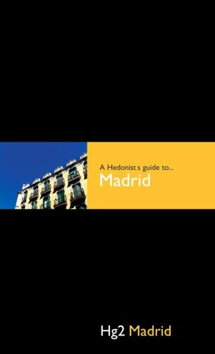 A Hedonist's Guide to Madrid 9781905428298