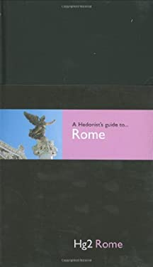 A Hedonist's Guide to Rome 9781905428045