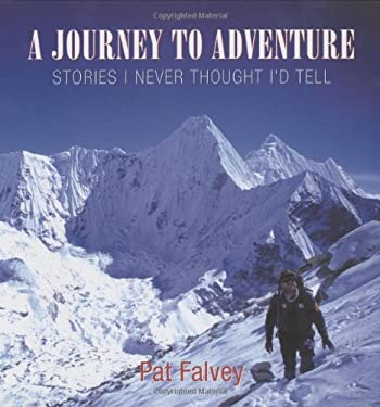 A Journey to Adventure: Stories I Never Thought I'd Tell 9781905172535