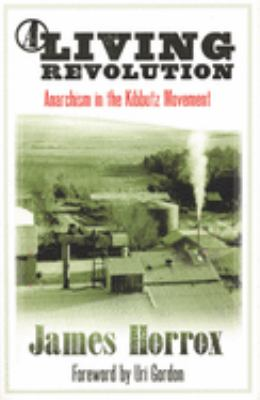 A Living Revolution: Anarchism in the Kibbutz Movement 9781904859925