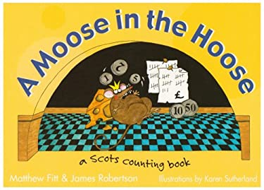 A Moose in the Hoose: A Scots Counting Book 9781902927794