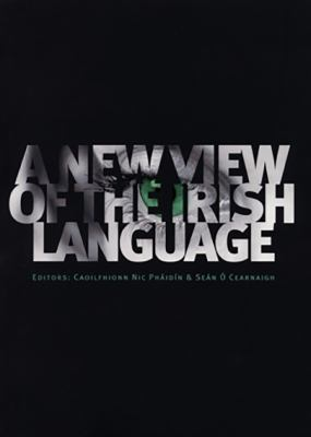 A New View of the Irish Language 9781901176827
