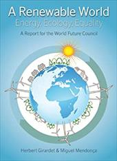 A Renewable World: Energy, Ecology, Equality; A Report for the World Future Council