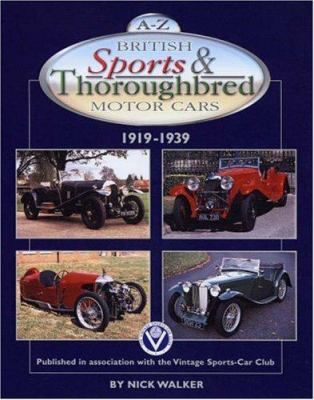 A-Z British Sports & Thoroughbred Motor Cars: 1919-1939 9781906133016