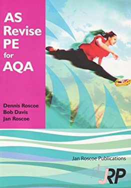 AS Revise PE for AQA: (A Level Physical Education Student Revision Guide) 9781901424560