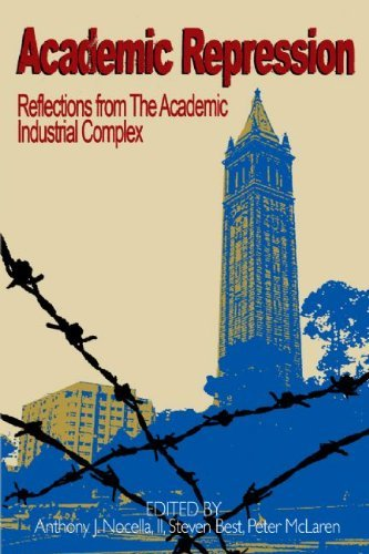 Academic Repression: Reflections from the Academic Industrial Complex 9781904859987