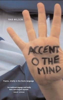 Accent O the Mind: Poems Chiefly in the Scots Language 9781905222865