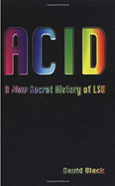 Acid: A New Secret History of LSD 9781901250305