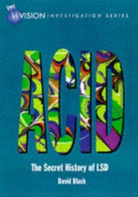 Acid: The Secret History of LSD 9781901250114