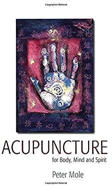 Acupuncture for Body, Mind and Spirit 9781905862139