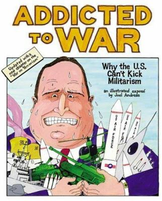 Addicted to War: Why the U.S. Can't Kick Militarism 9781904859017