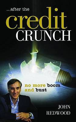 After the Credit Crunch: No More Boom and Bust 9781904750659