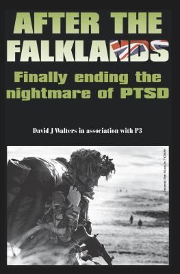 After the Falklands - Finally Ending the Nightmare of Ptsd 9781905823185