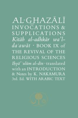 Al-Ghazali on Invocations & Supplications 9781903682678