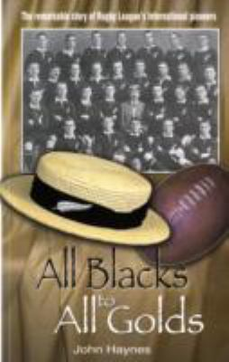 All Blacks to All Golds 9781901347173