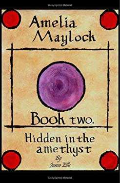 Amelia Maylock, Book Two. Hidden in the Amethyst. 9781906529086