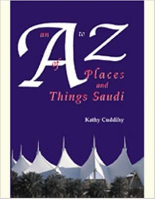 An A to Z of Places and Things Saudi 9781900988407
