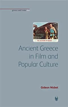 Ancient Greece in Film and Popular Culture 9781904675129